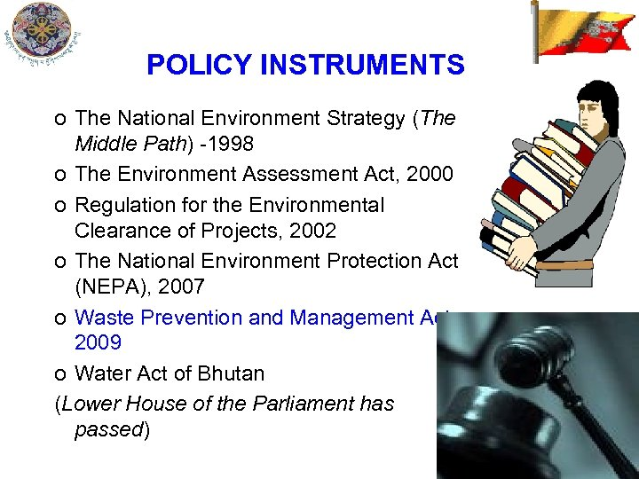 POLICY INSTRUMENTS o The National Environment Strategy (The Middle Path) -1998 o The Environment