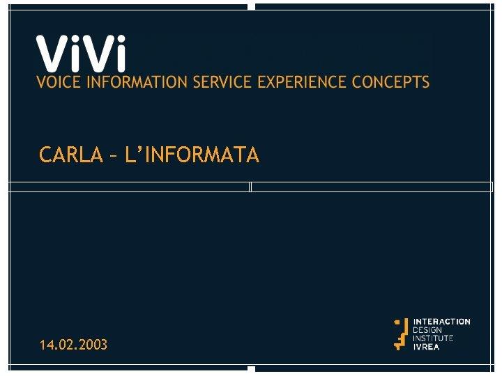 CARLA – L'INFORMATA 14. 02. 2003