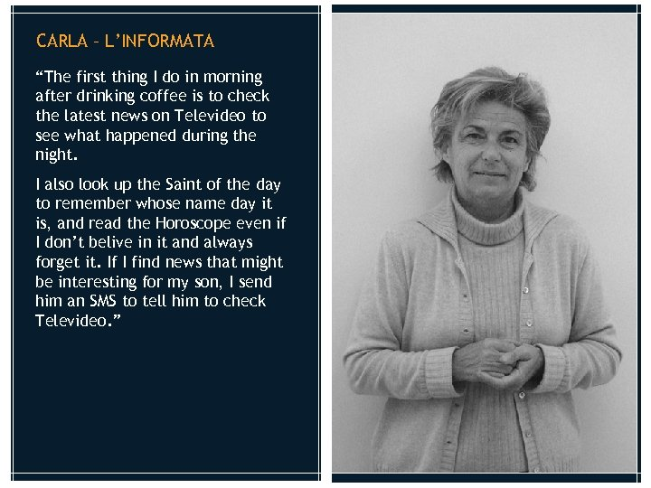 """CARLA – L'INFORMATA """"The first thing I do in morning after drinking coffee is"""