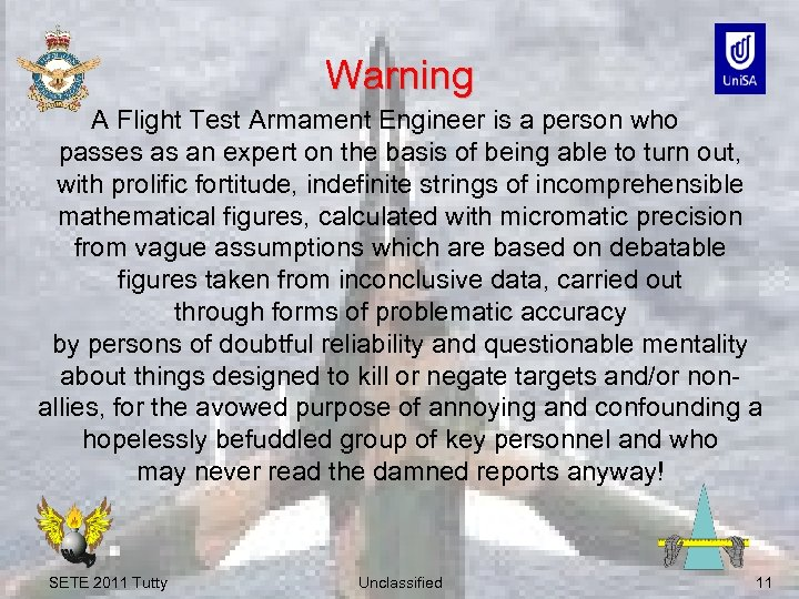Warning A Flight Test Armament Engineer is a person who passes as an expert