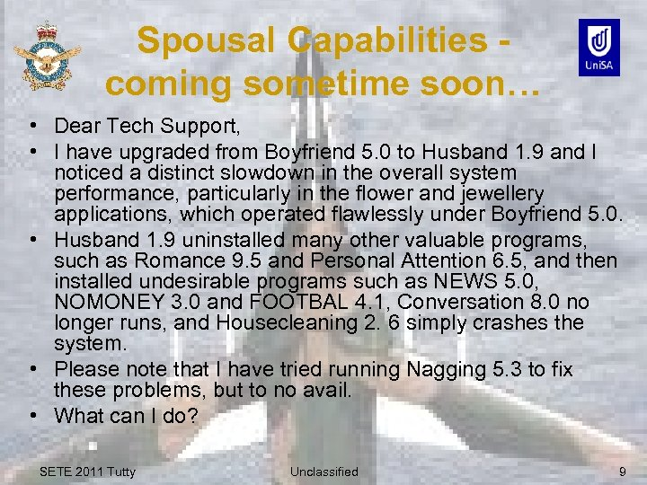 Spousal Capabilities - coming sometime soon… • Dear Tech Support, • I have upgraded
