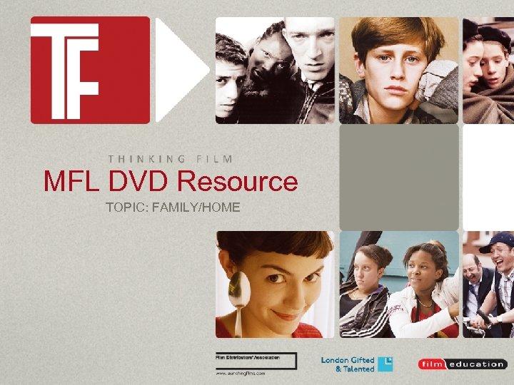 MFL DVD Resource TOPIC: FAMILY/HOME