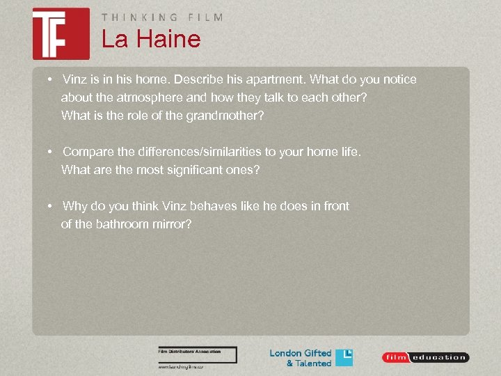 La Haine • Vinz is in his home. Describe his apartment. What do you