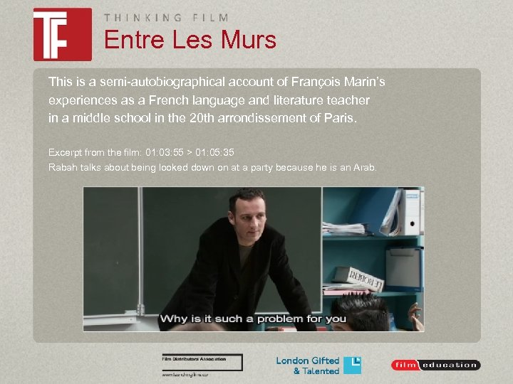 Entre Les Murs This is a semi-autobiographical account of François Marin's experiences as a