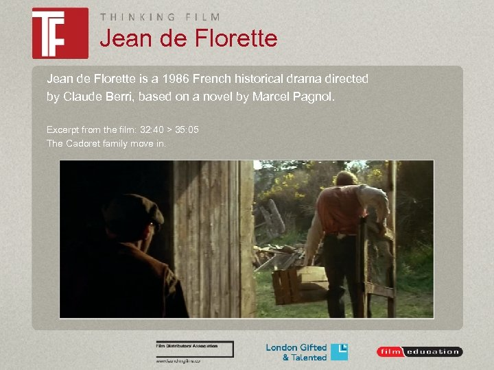 Jean de Florette is a 1986 French historical drama directed by Claude Berri, based