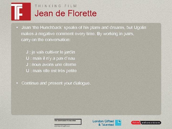 Jean de Florette • Jean 'the Hunchback' speaks of his plans and dreams, but