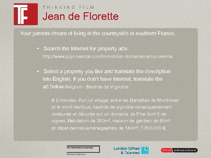 Jean de Florette Your parents dream of living in the countryside in southern France.
