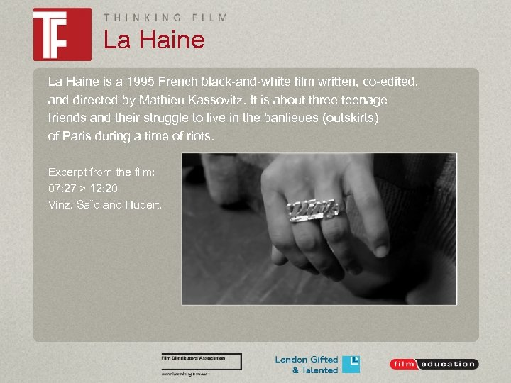 La Haine is a 1995 French black-and-white film written, co-edited, and directed by Mathieu