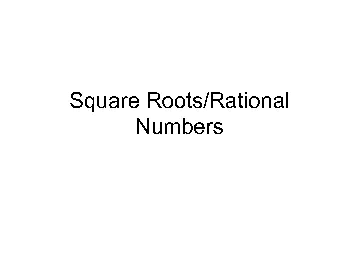 Square Roots/Rational Numbers