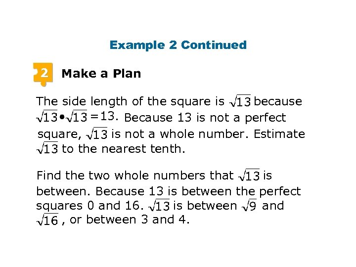 Example 2 Continued 2 Make a Plan The side length of the square is