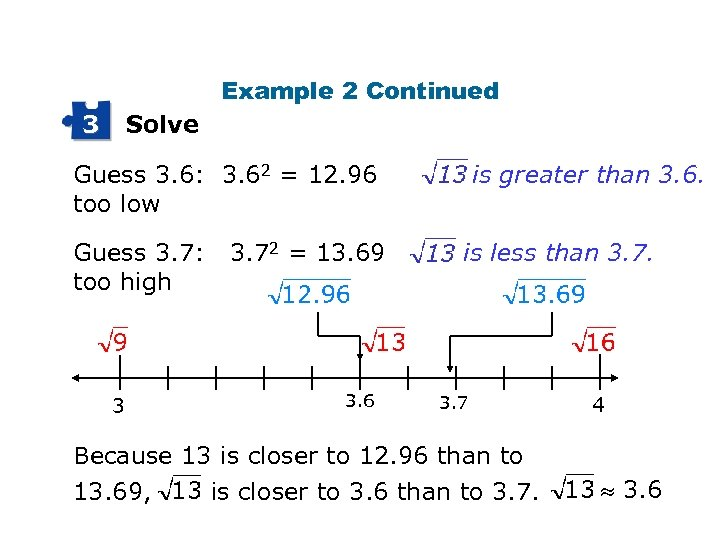 Example 2 Continued 3 Solve is greater than 3. 6. Guess 3. 6: 3.