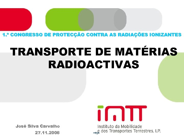 1. º CONGRESSO DE PROTECÇÃO CONTRA AS RADIAÇÕES IONIZANTES TRANSPORTE DE MATÉRIAS RADIOACTIVAS José