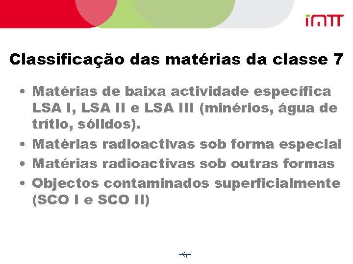 Classificação das matérias da classe 7 • Matérias de baixa actividade específica LSA I,