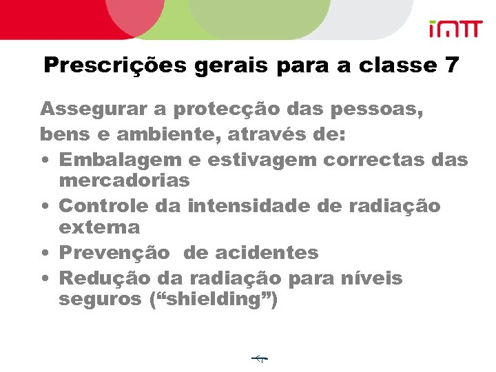 Prescrições gerais para a classe 7 Assegurar a protecção das pessoas, bens e ambiente,