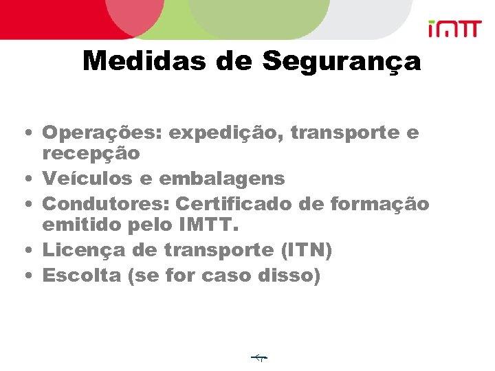 Medidas de Segurança • Operações: expedição, transporte e recepção • Veículos e embalagens •