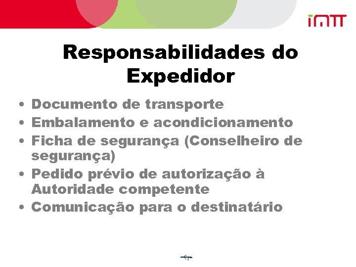 Responsabilidades do Expedidor • Documento de transporte • Embalamento e acondicionamento • Ficha de