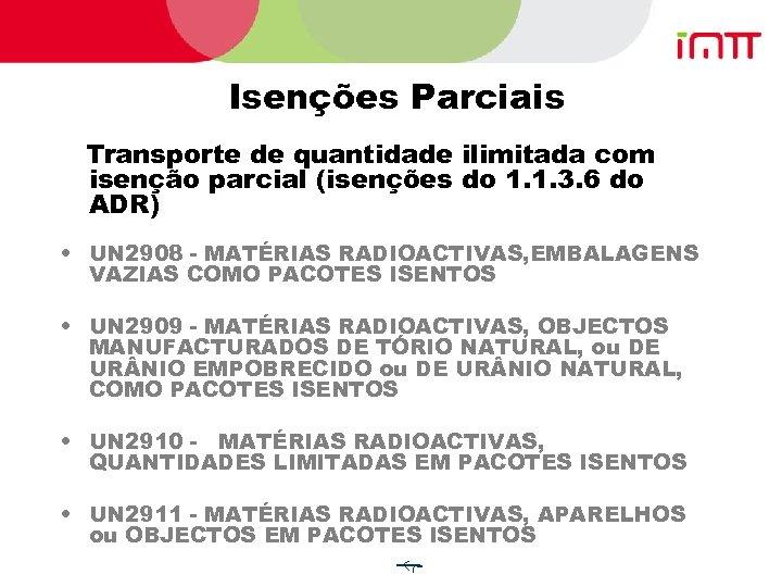 Isenções Parciais Transporte de quantidade ilimitada com isenção parcial (isenções do 1. 1. 3.