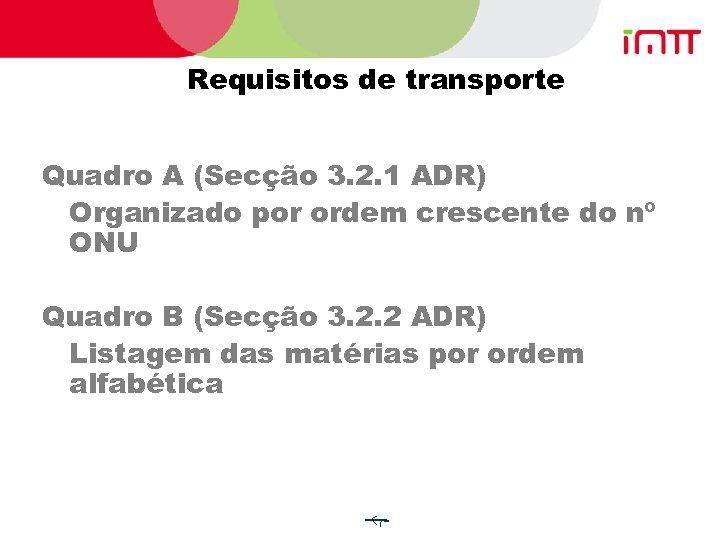 Requisitos de transporte Quadro A (Secção 3. 2. 1 ADR) Organizado por ordem crescente