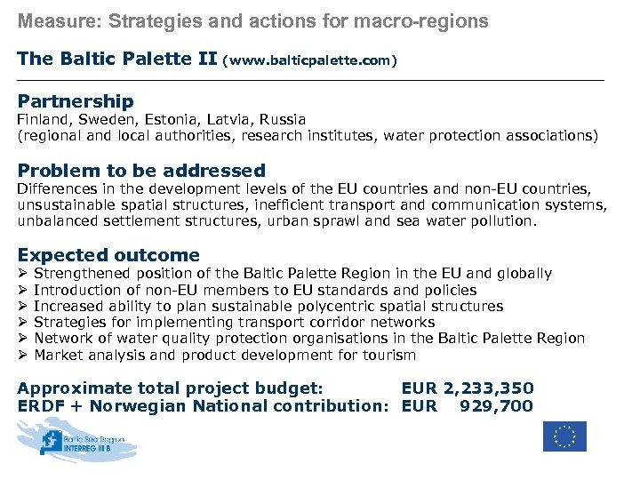 Measure: Strategies and actions for macro-regions The Baltic Palette II (www. balticpalette. com) Partnership