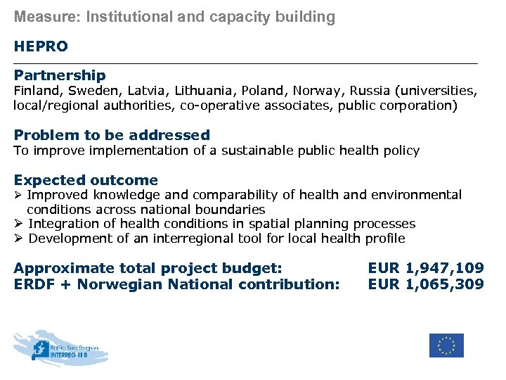 Measure: Institutional and capacity building HEPRO Partnership Finland, Sweden, Latvia, Lithuania, Poland, Norway, Russia