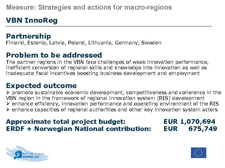 Measure: Strategies and actions for macro-regions VBN Inno. Reg Partnership Finland, Estonia, Latvia, Poland,
