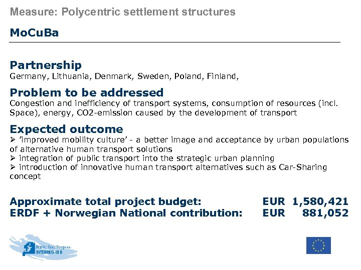 Measure: Polycentric settlement structures Mo. Cu. Ba Partnership Germany, Lithuania, Denmark, Sweden, Poland, Finland,