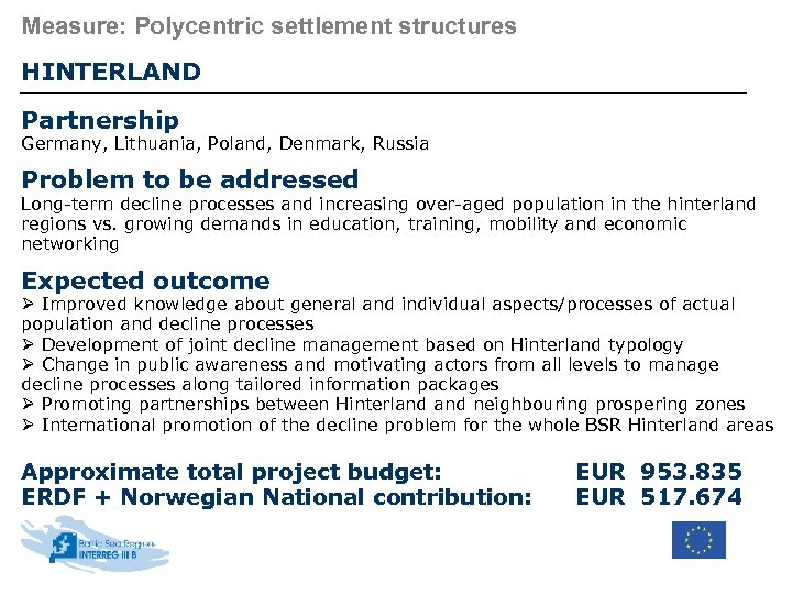 Measure: Polycentric settlement structures HINTERLAND Partnership Germany, Lithuania, Poland, Denmark, Russia Problem to be