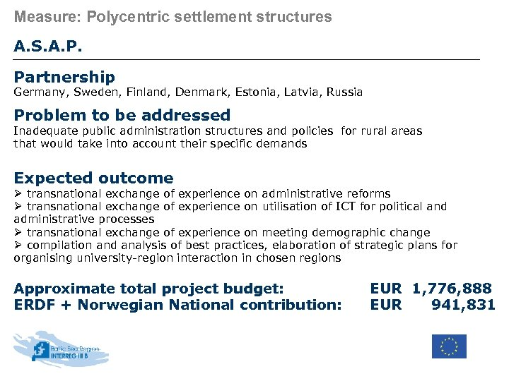 Measure: Polycentric settlement structures A. S. A. P. Partnership Germany, Sweden, Finland, Denmark, Estonia,