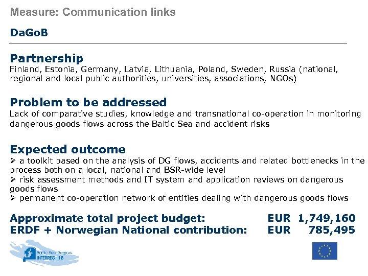 Measure: Communication links Da. Go. B Partnership Finland, Estonia, Germany, Latvia, Lithuania, Poland, Sweden,
