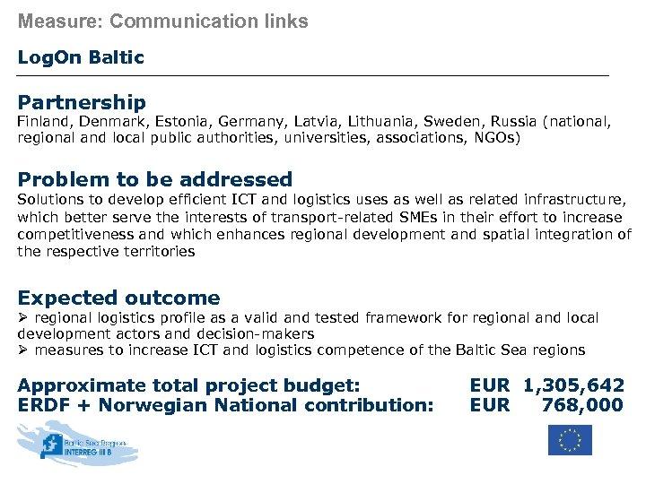 Measure: Communication links Log. On Baltic Partnership Finland, Denmark, Estonia, Germany, Latvia, Lithuania, Sweden,