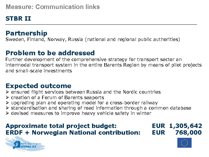 Measure: Communication links STBR II Partnership Sweden, Finland, Norway, Russia (national and regional public