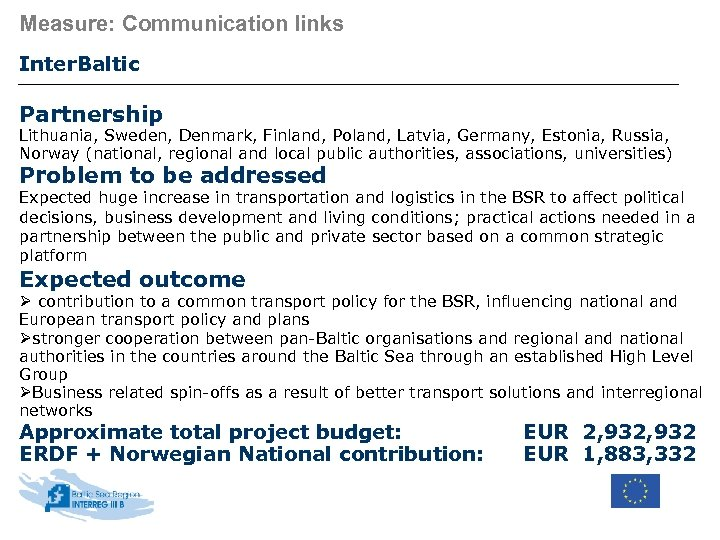 Measure: Communication links Inter. Baltic Partnership Lithuania, Sweden, Denmark, Finland, Poland, Latvia, Germany, Estonia,