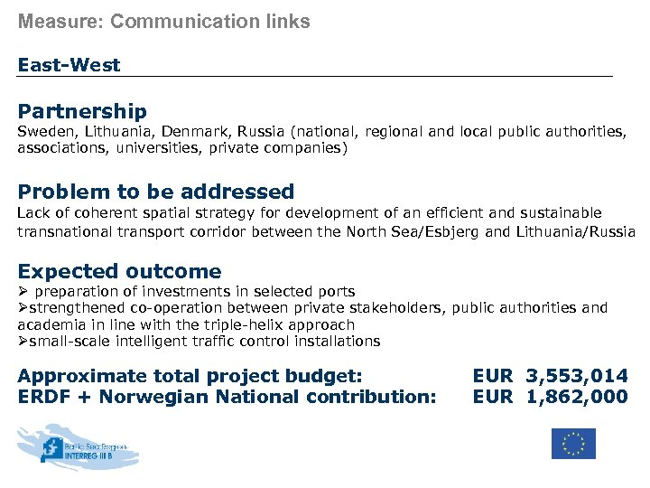 Measure: Communication links East-West Partnership Sweden, Lithuania, Denmark, Russia (national, regional and local public