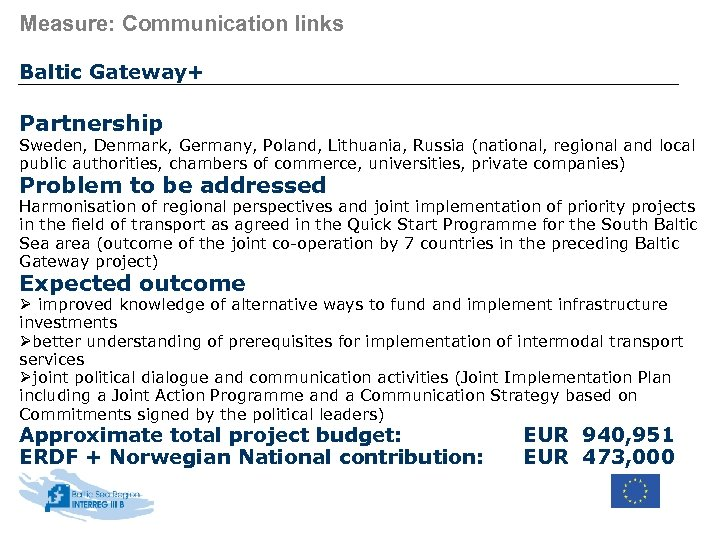 Measure: Communication links Baltic Gateway+ Partnership Sweden, Denmark, Germany, Poland, Lithuania, Russia (national, regional