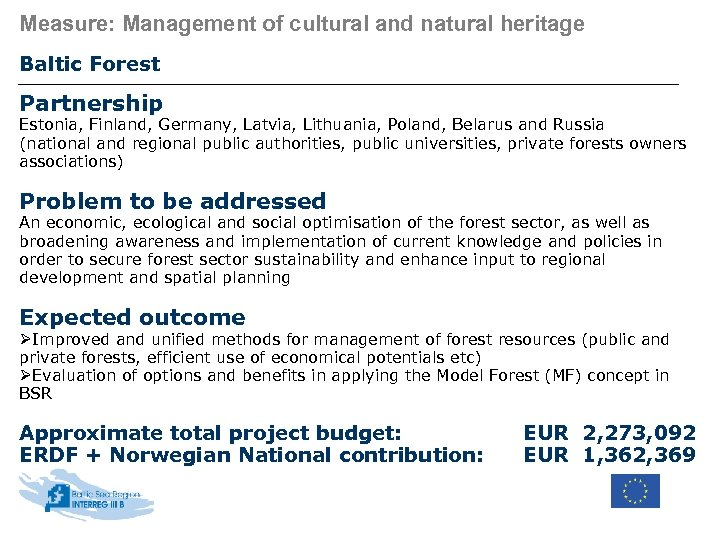 Measure: Management of cultural and natural heritage Baltic Forest Partnership Estonia, Finland, Germany, Latvia,