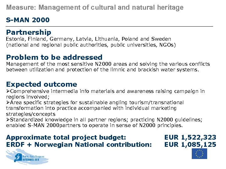 Measure: Management of cultural and natural heritage S-MAN 2000 Partnership Estonia, Finland, Germany, Latvia,