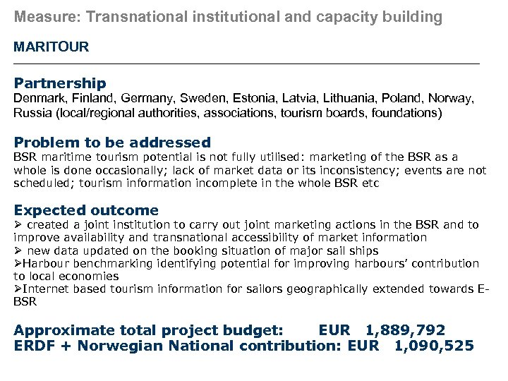 Measure: Transnational institutional and capacity building MARITOUR Partnership Denmark, Finland, Germany, Sweden, Estonia, Latvia,