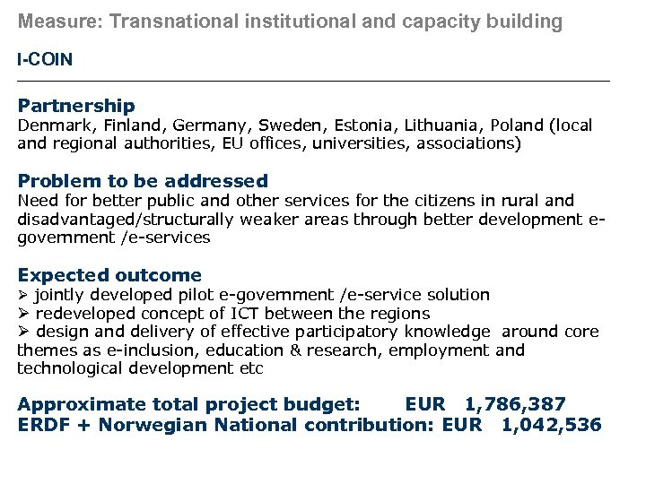 Measure: Transnational institutional and capacity building I-COIN Partnership Denmark, Finland, Germany, Sweden, Estonia, Lithuania,