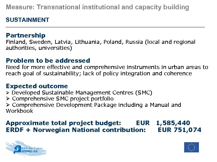 Measure: Transnational institutional and capacity building SUSTAINMENT Partnership Finland, Sweden, Latvia, Lithuania, Poland, Russia