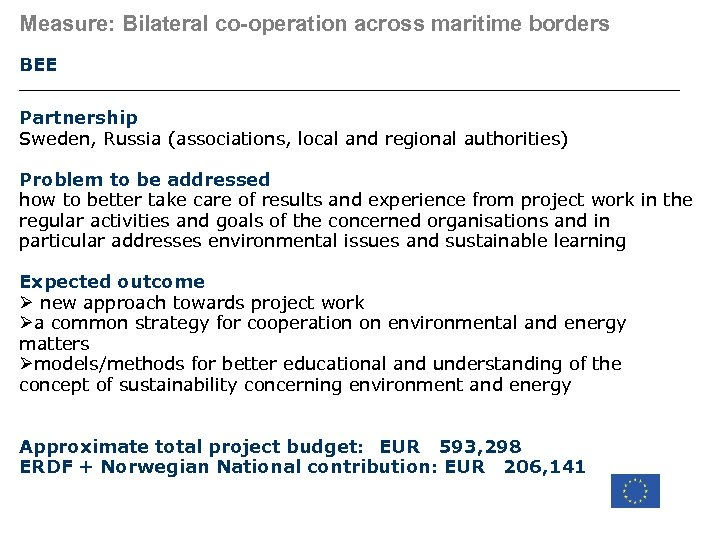 Measure: Bilateral co-operation across maritime borders BEE Partnership Sweden, Russia (associations, local and regional