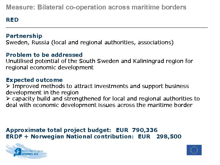 Measure: Bilateral co-operation across maritime borders RED Partnership Sweden, Russia (local and regional authorities,