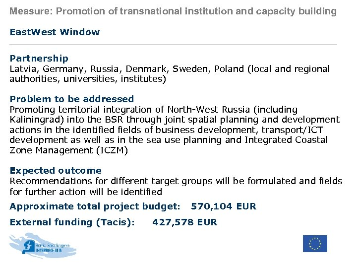 Measure: Promotion of transnational institution and capacity building East. West Window Partnership Latvia, Germany,