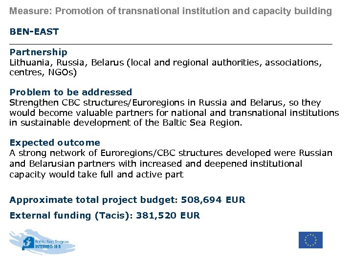 Measure: Promotion of transnational institution and capacity building BEN-EAST Partnership Lithuania, Russia, Belarus (local