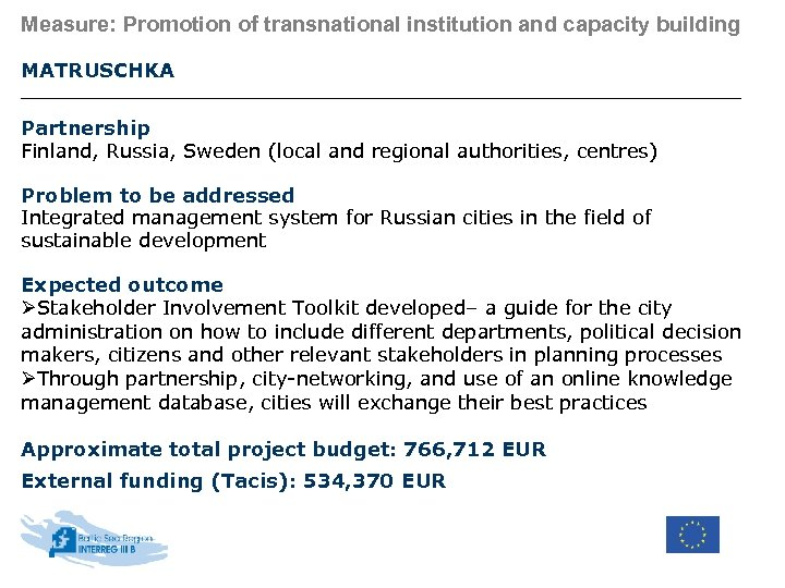 Measure: Promotion of transnational institution and capacity building MATRUSCHKA Partnership Finland, Russia, Sweden (local