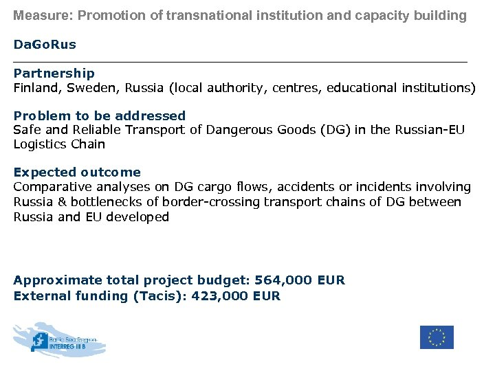 Measure: Promotion of transnational institution and capacity building Da. Go. Rus Partnership Finland, Sweden,