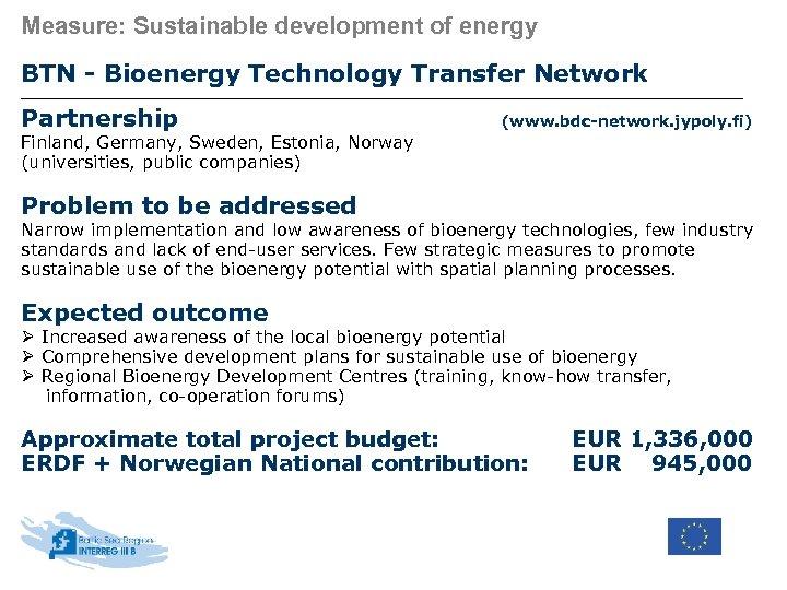 Measure: Sustainable development of energy BTN - Bioenergy Technology Transfer Network Partnership (www. bdc-network.