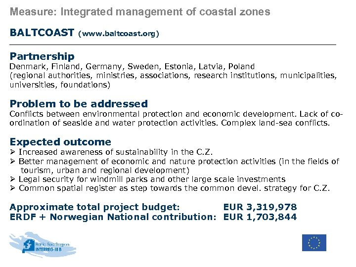 Measure: Integrated management of coastal zones BALTCOAST (www. baltcoast. org) Partnership Denmark, Finland, Germany,