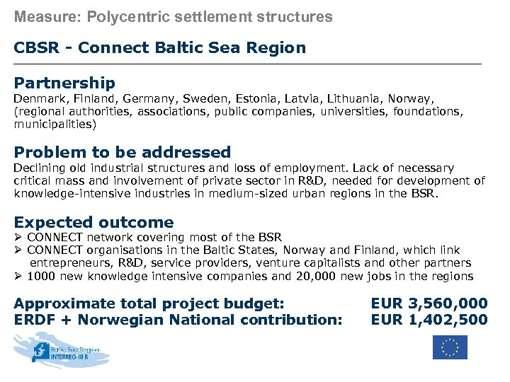 Measure: Polycentric settlement structures CBSR - Connect Baltic Sea Region Partnership Denmark, Finland, Germany,