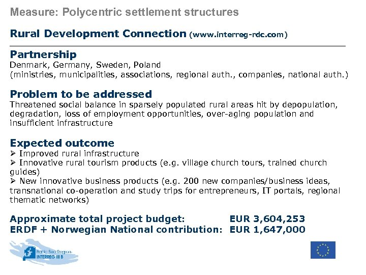 Measure: Polycentric settlement structures Rural Development Connection (www. interreg-rdc. com) Partnership Denmark, Germany, Sweden,