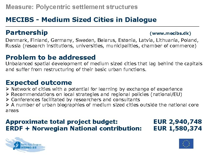 Measure: Polycentric settlement structures MECIBS - Medium Sized Cities in Dialogue Partnership (www. mecibs.